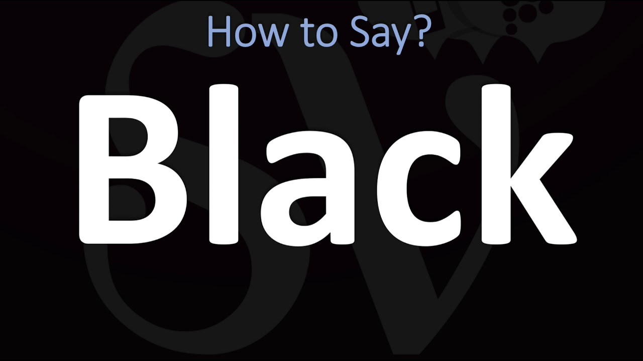 How to Pronounce Black? (CORRECTLY)