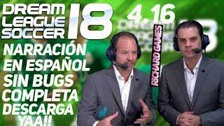 DESCARGA AQUI || NARRACION EN ESPAÑOL COMPLETO PARA DREAM LEAGUE SOCCER