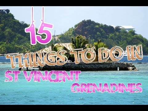 Top 15 Things To Do In St. Vincent and the Grenadines