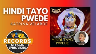 Hindi Tayo Pwede - Katrina Velarde (Official Lyric Video)