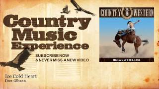 Don Gibson - Ice Cold Heart - Country Music Experience YouTube Videos