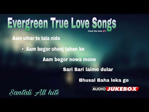 Evergreen True Love Songs | Santali Non Stop Hits |Audio Jukebox | Feel The Love