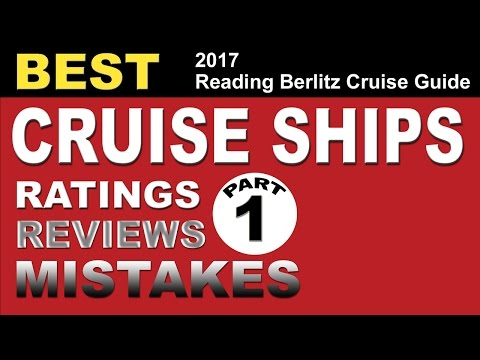 Berlitz Cruise Guide Mistakes Part 1 of 2. Best Cruise Ships Reviews and Ratings 2017