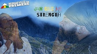 Fantan Mojah feat. Unstoppable Fyah - Jah Give Me Strength [Official Audio 2018]