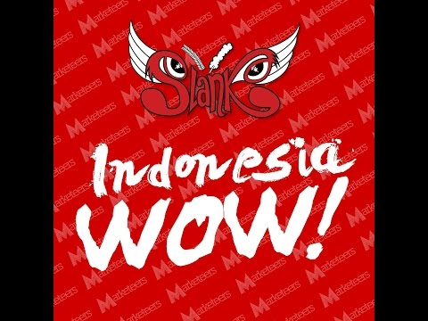 Slank - Indonesia WOW (Official Lyrics Video)