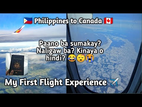My First Flight Experience. Philippines To Canada.