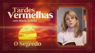 O Segredo | Tardes Vermelhas | Maria Zuleika | IPP TV