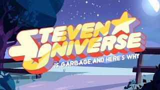 Steven Universe is Garbage and Here's Why