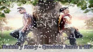 Rakim & Ken-Y - Quedate Junto a Mi [Fo rever]  [ wWw.KumbiaWenaza.Tk ]
