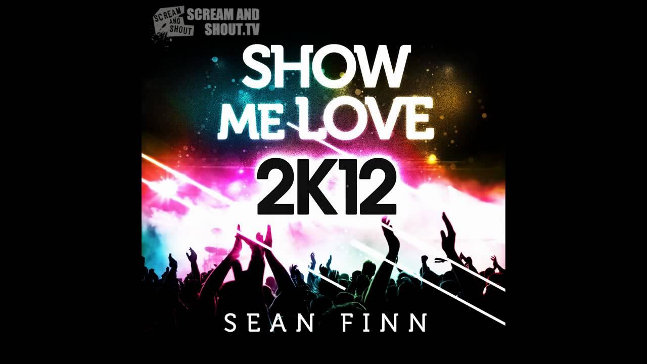 Sean Finn - Show Me Love 2K12 (Bodybangers Remix)