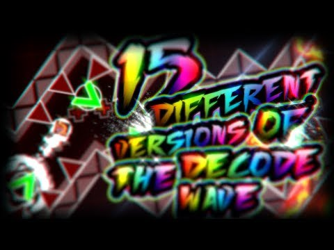 15 DIFFERENT VERSIONS OF THE DECODE WAVE
