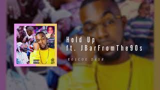 Roscoe Dash - HOLD UP ft. JBarFromThe90s