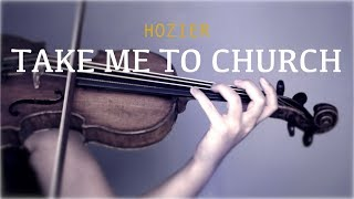 Hozier - Take Me To Church for violin and piano (COVER)