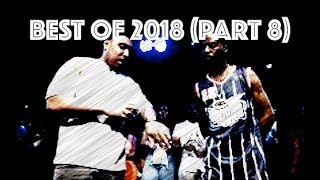 BEST BATTLE RAP MOMENTS OF 2018 (PART 8)