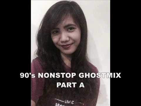 90's NONSTOP GHOSTMIX PART A