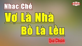 Nhạc Chế Remix | VỢ LÀ NHÀ - BỒ LÀ LỀU | Nhạc Chế Quá Hay