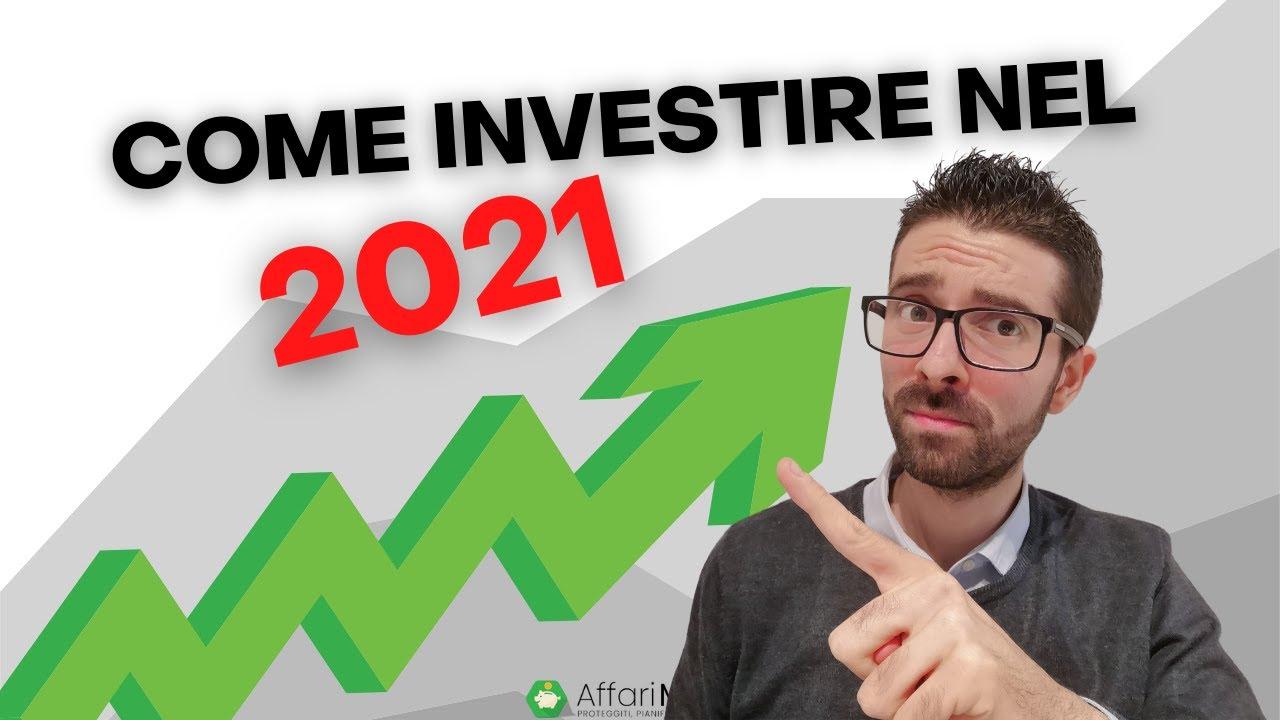 come investire i soldi nel 2021