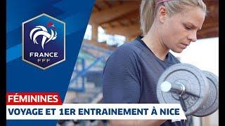 Coupe du Monde Féminine : voyage et 1er entrainement à Nice I FFF 2019