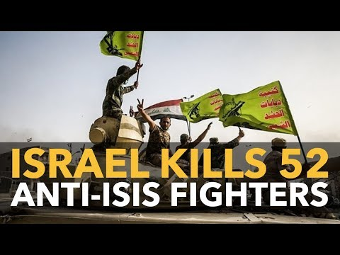 Israel Kills 52 Syrian/Iraqi Anti-ISIS Fighters, as US Takes Aim at Iran