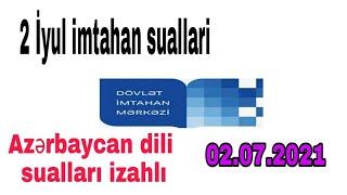 2 İyul imtahan suallari/Azerbaycan dili izahlı 2021
