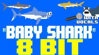 Baby Shark with Vocals [8 Bit Tribute to Pinkfong] - 8 Bit Universe