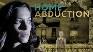 Home Abduction - Full Movie