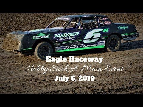 07/06/2019 Eagle Raceway Hobby Stock A-Main Event