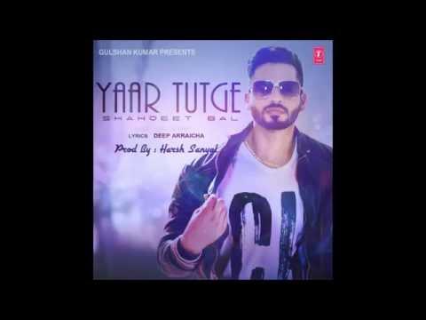 Yaar Tutge - Remix - (Shahjeet Bal) | Harsh Sanyal |