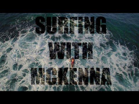 SURFING WITH MCKENNA