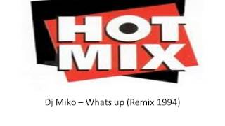 Dj Miko   Whats up Remix 1994