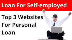 Top 3 Loan Websites For Self Employed || Personal Loan App 2019
