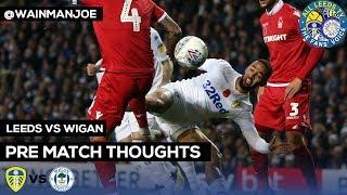 Wigan v Leeds | WIGAN TOUGHER THAN WEST BROM? @WainmanJoe