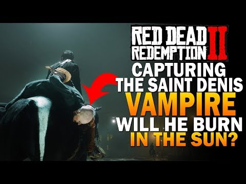 How To Track Down The Saint Denis Vampire - Will He Burn In