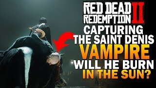 How To Track Down The Saint Denis Vampire - Will He Burn In The Sun? Red Dead Redemption 2 [RDR2]