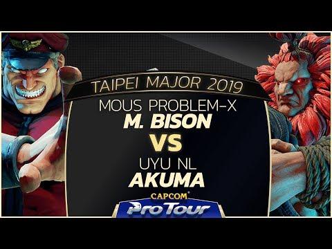 Mous Problem-X (M. Bison) VS UYU NL (Akuma) - L. Top 16 - Taipei Major 2019 - SFV - CPT2019