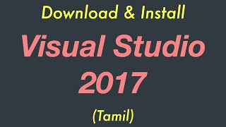 Download & Install | Visual Studio 2017 | Tamil | #2
