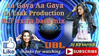 Aa Gaya Aa Gaya Dot Mix Dj Esak Production || extra bass mix || new RCF hard Bass dance mix dj song