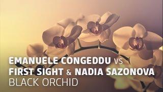 Emanuele Congeddu vs First Sight feat. Nadia Sazonova - Black Orchid (Original Mix)