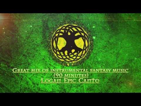 Great mix of instrumental fantasy music(90 minutes)-Logan Epic Canto