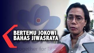 Kata Sri Mulyani Soal Jiwasraya Usai Ketemu Jokowi
