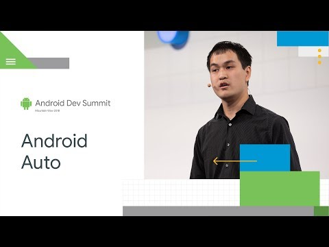 What's New For App Developers In Android Auto (Android Dev Summit '18)