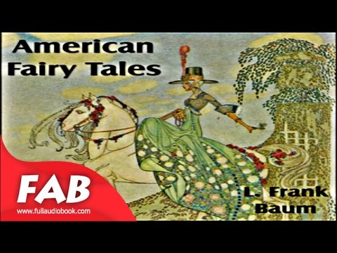 American Fairy Tales Full Audiobook by L. Frank BAUM by Acti