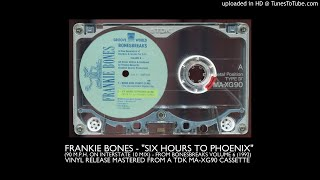 Six Hours To Phoenix  Bonesbreaks 6 1992... @ www.OfficialVideos.Net