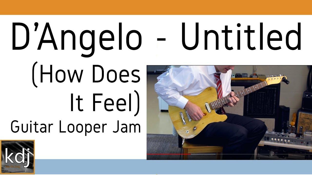 d 39 angelo untitled how does it feel guitar looper jam youtube. Black Bedroom Furniture Sets. Home Design Ideas