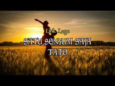 TATO - Satu Senyum Saja / Lirik