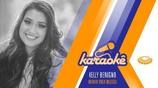 Kelly Benigno | Minha Vida Mudou [ KARAOKÊ ]