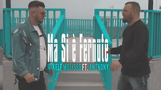 Mikele Molisso Ft. Anthony - Ma Si E' Fernute (Video Ufficiale 2018)