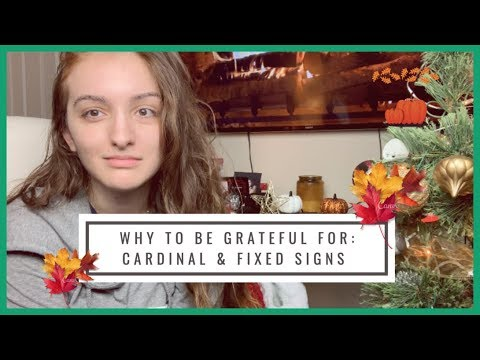 🍂 Why to Be Grateful for FIXED & Cardinal Signs 🍂
