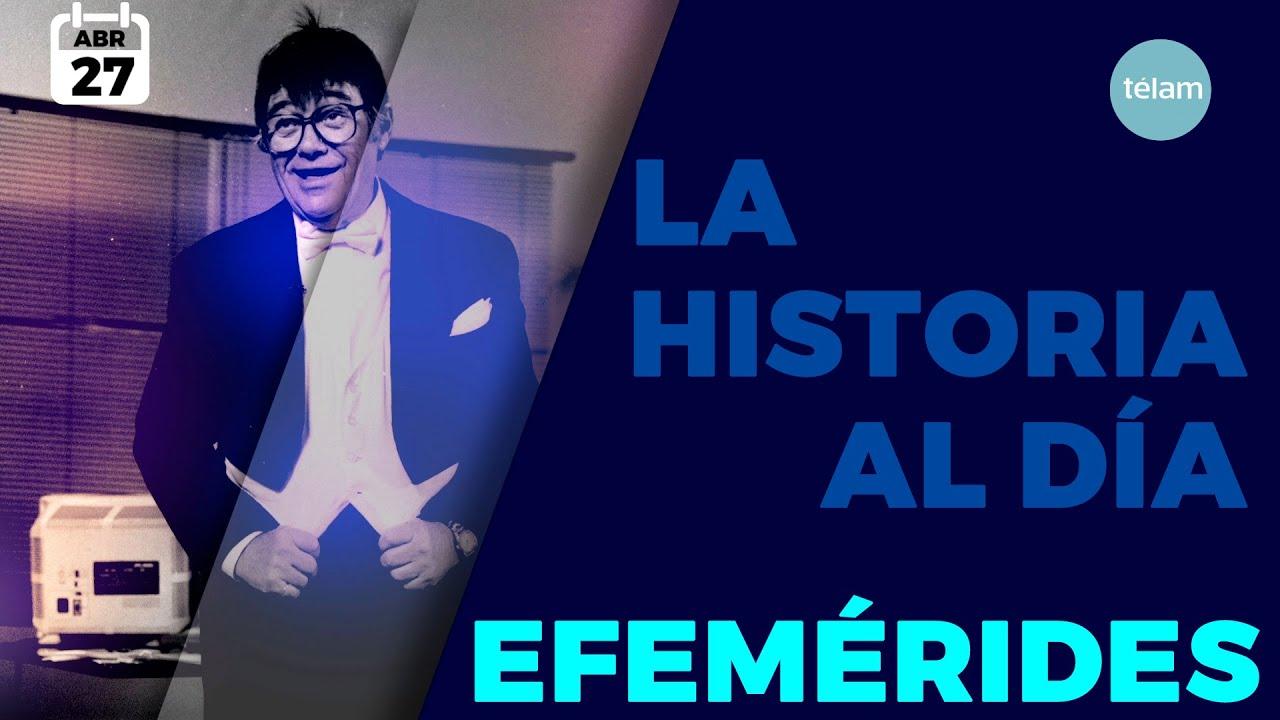 HISTORIA DEL DIA (EFEMÉRIDES 27 DE ABRIL)