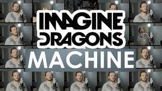 Imagine Dragons - Machine (ACAPELLA) Video